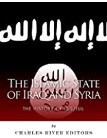 The Islamic State of Iraq and Syria: The History of ISIS/ISIL (English Edition)