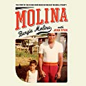 Molina: The Story of the Father Who Raised an Unlikely Baseball Dynasty (       UNABRIDGED) by Bengie Molina, Joan Ryan Narrated by Henry Leyva