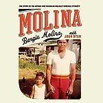 Molina: The Story of the Father Who Raised an Unlikely Baseball Dynasty | Bengie Molina,Joan Ryan