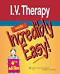 I.V. Therapy Made Incredibly Easy! (I...