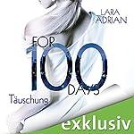 For 100 Days: Täuschung (Die 100-Reihe 1) | Lara Adrian