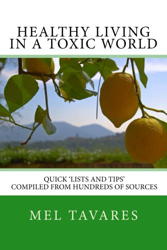 Healthy Living in a Toxic World by Mel Tavares