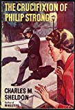 Crucifixion of Philip Strong (0854791612) by Sheldon, Charles M.