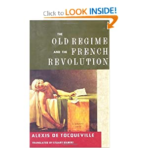 The Old Regime and the French Revolution by Alexis de Tocqueville and Stuart Gilbert