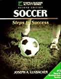 img - for Soccer: Steps to Success by Joseph A. Luxbacher book / textbook / text book