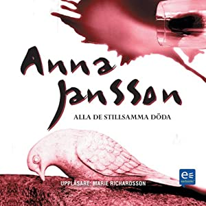Alla De Stillsamma Döda [All the Quiet Dead] | [Anna Jansson]