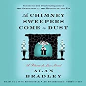 As Chimney Sweepers Come to Dust: Flavia de Luce, Book 7 | [Alan Bradley]