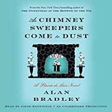 As Chimney Sweepers Come to Dust: Flavia de Luce, Book 7 (       UNABRIDGED) by Alan Bradley Narrated by Jayne Entwistle