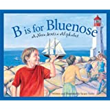B is for Bluenose: A Nova Scotia Alphabet
