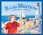 B is for Bluenose: A Nova Scotia Alph...