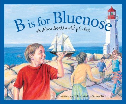 B is for Bluenose: A Nova Scotia Alphabet (Discover Canada Province by Province), Tooke, Susan