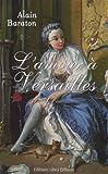 [L']amour à Versailles
