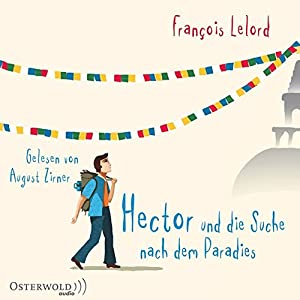Hector und die Suche nach dem Paradies: Hectors erste Reise: 6 CDs (Hector-Reihe, Band 7)