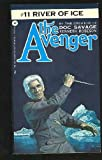 River of Ice (The Avenger #11) (0446741345) by Kenneth Robeson