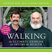 Walking: The Ultimate Exercise for Optimum Health | [Andrew Weil, Mark Fenton]