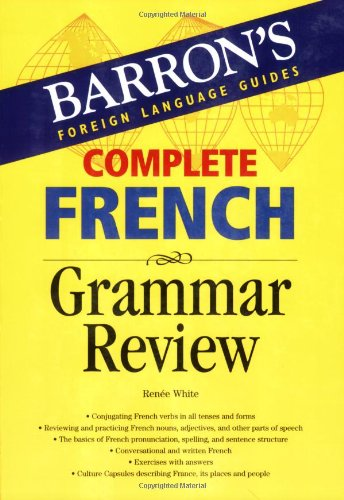 Complete French Grammar Review (Barron's Foreign Language Guides)