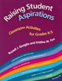 img - for Raising Student Aspirations Grades K-5: Classroom Activities book / textbook / text book
