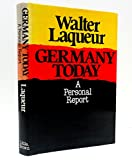 Germany today: A personal report (0316514535) by Laqueur, Walter