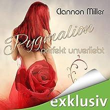 Pygmalion: Perfekt unverliebt Hörbuch von Clannon Miller Gesprochen von: Nora Jokhosha, Oliver Wronka