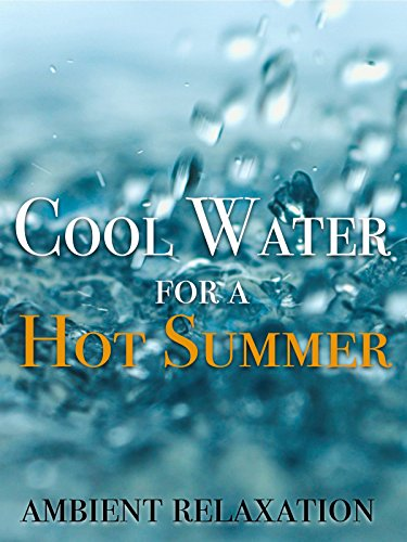 Cool Water for a Hot Summer