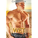 Wet (Whispering Cove) ~ Cathryn Fox