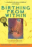 Birthing from Within: An Extra-Ordinary Guide to Childbirth Preparation
