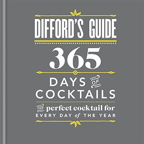 Difford's Guide. 365 Days Of Cocktails