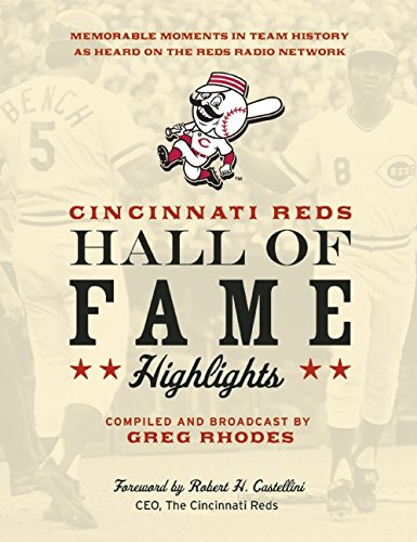 cincinnati-reds-hall-of-fame-highlights-memorable-moments-in-team-history-as-heard-on-the-reds-radio