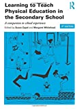 Learning to Teach PE Bundle: Learning to Teach Physical Education in the Secondary School: A companion to school experience (Learning to Teach Subjects in the Secondary School Series)