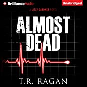 Almost Dead: Lizzy Gardner, Book 5 | [T.R. Ragan]