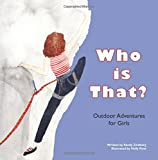 Who is That?: Outdoor Adventures for Girls