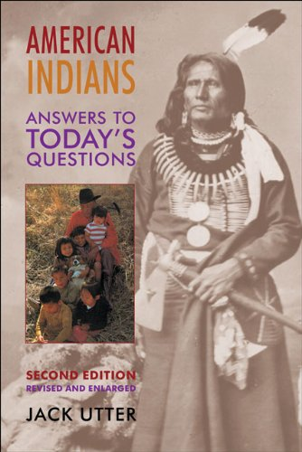 American Indians: Answers to Today's Questions...