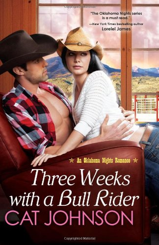 Image of Three Weeks With A Bull Rider (An Oklahoma Nights Romance)