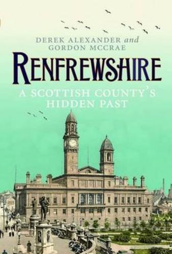 renfrewshire-a-scottish-countys-hidden-past