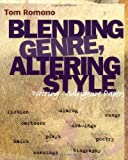Blending Genre, Altering Style: Writing Multigenre Papers (0867094788) by Tom Romano