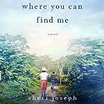 Where You Can Find Me | Sheri Joseph