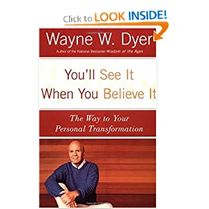 Amazon.com: You'll See It When You Believe It: The Way to Your ...