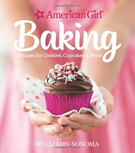 American Girl Baking: Recipes for Cookies, Cupcakes & More (Kids Cooking And Baking compare prices)