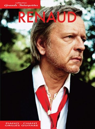 Renaud: Grands Interprètes Piano, Chant et Guitare Partitions