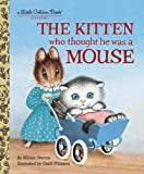 The Kitten Who Thought He Was a Mouse (Little Golden Book)