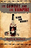 img - for The Cowboy and the Vampire: Blood and Whiskey (The Cowboy and the Vampire Collection) (Volume 2) book / textbook / text book