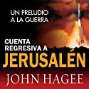 Cuenta Regressiva a Jerusalen [Jerusalem Countdown] (       UNABRIDGED) by John Hagee Narrated by Juan Ovalle