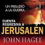 Cuenta Regressiva a Jerusalen [Jerusalem Countdown] | John Hagee