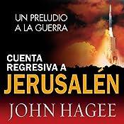 Cuenta Regressiva a Jerusalen [Jerusalem Countdown] | [John Hagee]