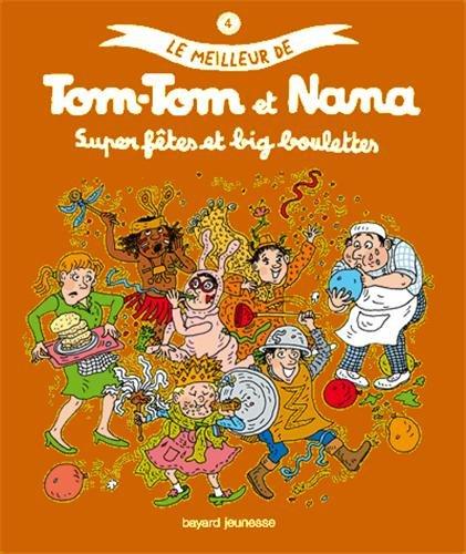 Le Meilleur de Tom-Tom et Nana n° 4 Super fêtes det big voulettes
