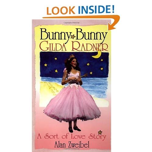 Bunny Bunny: Gilda Radner - A Sort of Love Story