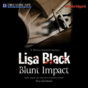Blunt Impact: A Theresa MacLean Mystery, Book 5 | [Lisa Black]