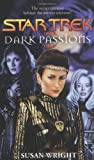 Dark Passions Book One of Two (Star Trek) (0671787853) by Wright, Susan