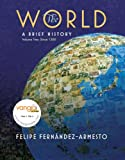 World: A Brief History, Volume 2 Value Package (includes Prentice Hall Atlas of World History) (0136042538) by Fernandez-Armesto, Felipe