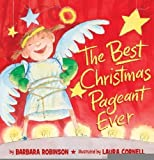 The Best Christmas Pageant Ever (picture book edition) [Hardcover] [2011] (Author) Barbara Robinson, Laura Cornell
